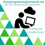 DO MY PARALLEL COMPUTING HOMEWORK