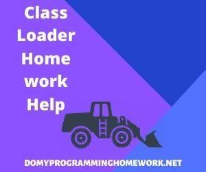 Class Loader Homework Help